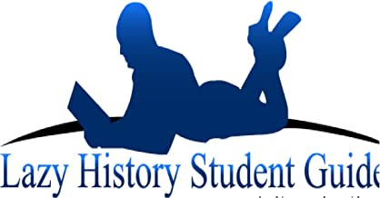 Lazy History Student Guide