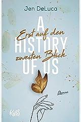 A History of Us − Erst auf den zweiten Blick (Willow-Creek-Reihe 2) (German Edition) Kindle Edition