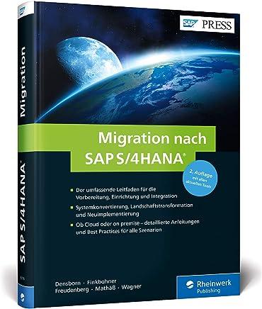 full version ++Migration nach SAP S/4HANA: Ihr umfassender Leitfaden zu Systemkonvertierung, Neuimplementierung und Transformation (SAP PRESS) Frank Densborn,Frank Finkbohner VVIP