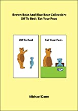 Brown Bear And Blue Bear Collection: Off To Bed / Eat Your Peas (English Edition)