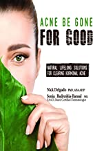 Acne Be Gone for Good: Natural Lifelong Solutions for Clearing Hormonal Acne