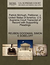 Patrick McHugh, Petitioner, v. United States of America. U.S. Supreme Court Transcript of Record with Supporting Pleadings