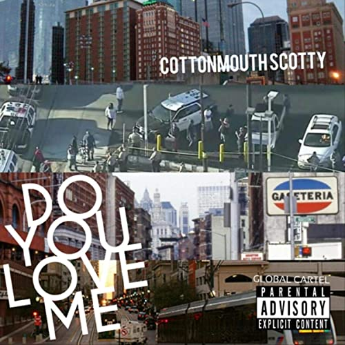 Do You Love Me [Explicit] by Cottonmouth Scotty on Amazon ...