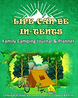 Life Can Be In-Tents: Family Camping Journal & Planner: Camping & RV Roadtrip Notebook Organizer Logbook & Planner