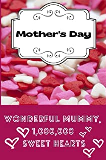 Mothers Day - Wonderful Mummy: journal notebook, 6x9, 100 pages - the first page with space for your dedication or poem
