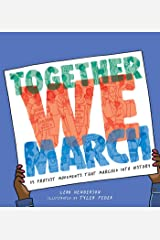Together We March: 25 Protest Movements That Marched into History Kindle Edition
