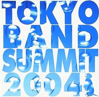 TOKYO BAND SUMMIT 2004