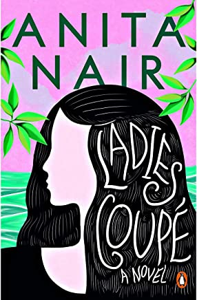 Ladies Coupe A Novel by Anita Nair - Paperback