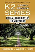 K2 Series, Our Father In Heaven: The Motivation (English Edition)