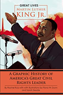 Martin Luther King Jr.: A Graphic History of America's Great Civil Rights Leader