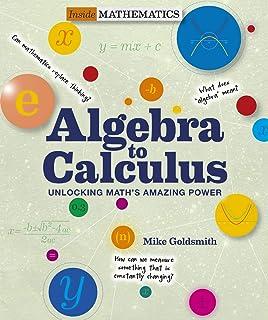 Inside Mathematics: Algebra to Calculus: Unlocking Math's Amazing Power