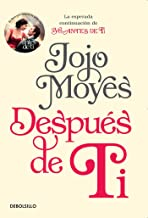 Despues de Ti / After You: La esperada continuacion de Yo Antes de Ti /The Anticipated Continuation of I Before You (Spanish Edition)