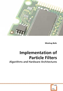 Implementation of Particle Filters: Algorithms and Hardware Architectures