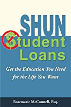 Shun Student Loans: Get the Education You Need for the Life You Want