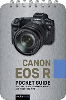 Canon EOS R: Pocket Guide: Buttons, Dials, Settings, Modes, and Shooting Tips
