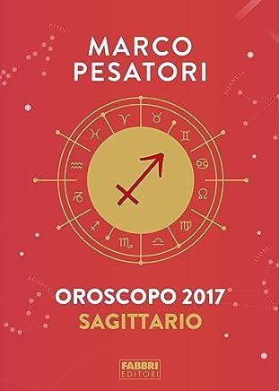 Sagittario - Oroscopo 2017: ISTINTIVI E AVVENTUROSI
