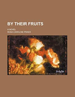 By Their Fruits; A Novel