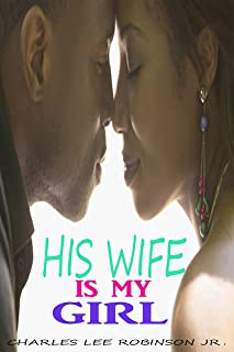 His Wife Is My Girl