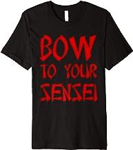 Bow to your sensei t-shirt