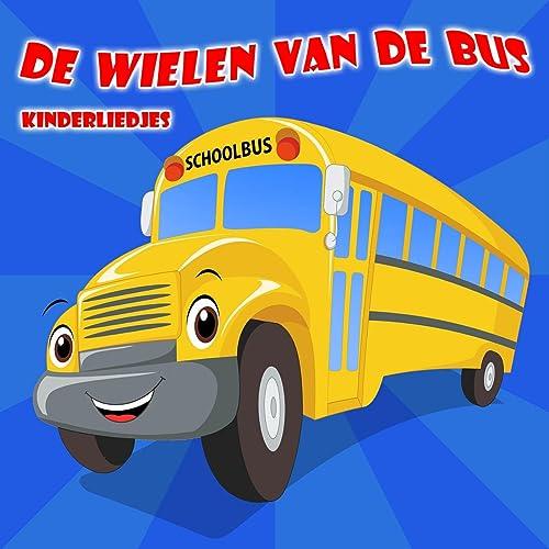 De Wielen Van De Bus Kinderliedjes By De Kinderliedjes Superstar