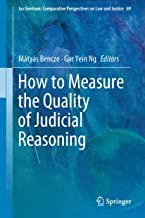 How to Measure the Quality of Judicial Reasoning (Ius Gentium: Comparative Perspectives on Law and Justice Book 69)