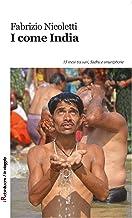 I come India: 15 mesi tra sari, Sadhu e smartphone (Robin&sons) (Italian Edition)