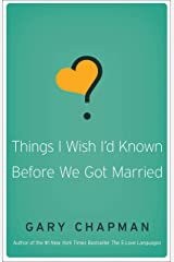 Things I Wish I'd Known Before We Got Married Kindle Edition