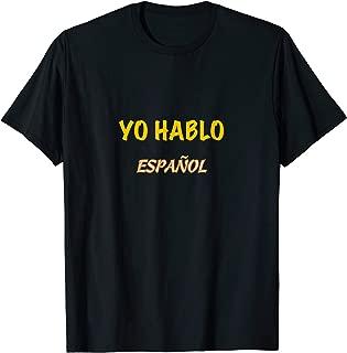 Translation Needed? Yo Hablo Espanol Spanish T-Shirt