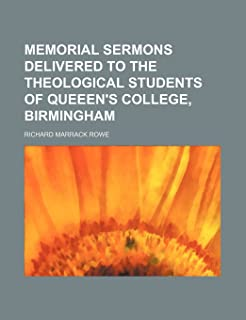 Memorial Sermons Delivered to the Theological Students of Queeen's College, Birmingham
