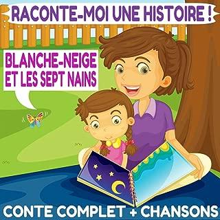 Raconte-moi une histoire : Blanche Neige et les sept nains (Conte complet & chansons)