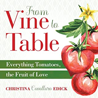 From Vine to Table: Everything Tomatoes, The Fruit of Love