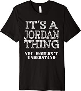 Its A JORDAN Thing You Wouldnt Understand Matching Family