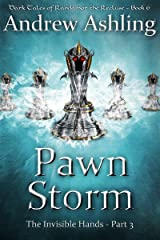 The Invisible Hands - Part 3: Pawn Storm (Dark Tales of Randamor the Recluse Book 6) Kindle Edition