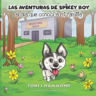 Las Aventuras de Spikey Boy: el dia que conoci a mi familia (Spanish Edition)