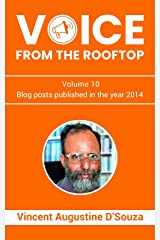 Voice from the rooftop Volume - 10: Blog posts published in the year 2014 Kindle Edition