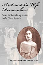 A Senator's Wife Remembers: From the Great Depression to the Great Society