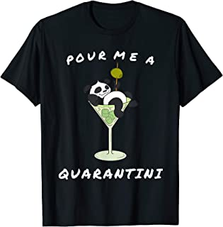 Pour Me A Quarantini Drink with Drunk Panda T-Shirt