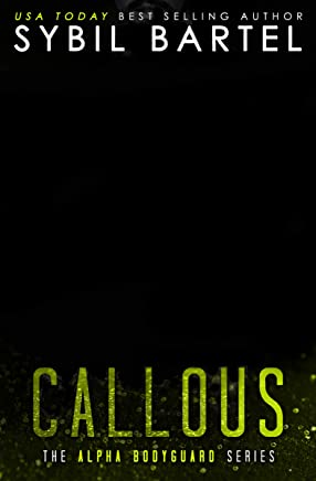 Callous (The Alpha Bodyguard Series Book 6)