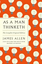 Asa Man Thinketh By James Allen