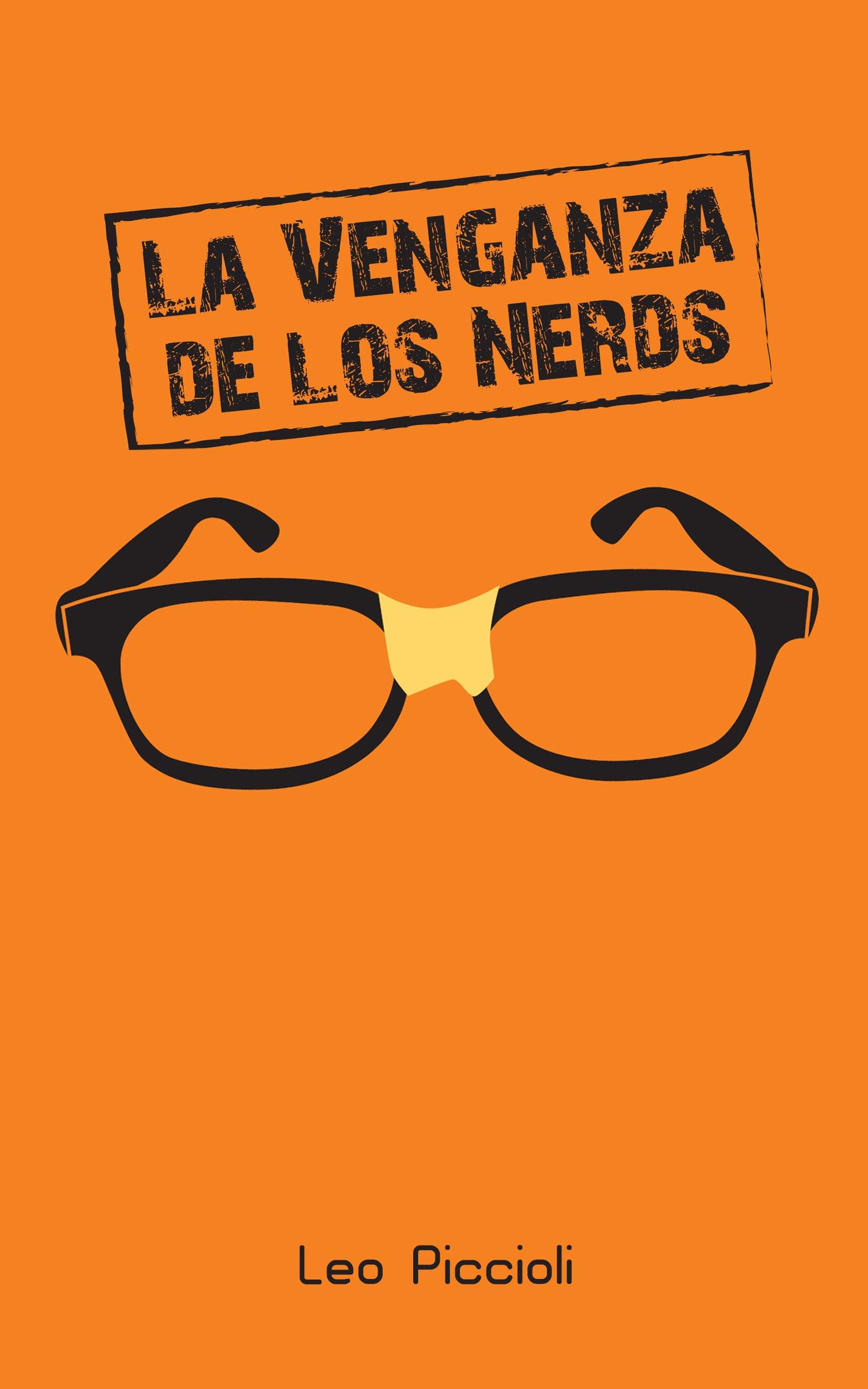 La Venganza de los Nerds: Cómo un nerd introvertido se convirtió en CEO (Spanish Edition)