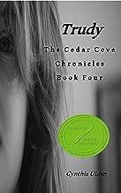Trudy: The Cedar  Cove Chronicles, Book Four (The Cedar Cove Chronicles 4)