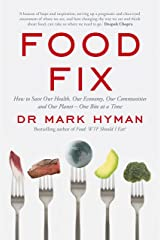 Food Fix: How to Save Our Health, Our Economy, Our Communities and Our Planet – One Bite at a Time (English Edition) Formato Kindle