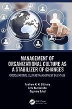 Management of Organizational Culture as a Stabilizer of Changes: Organizational Culture Management Dilemmas