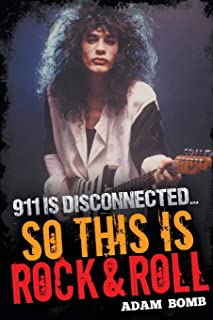911 is Disconnected: So This is Rock and Roll