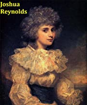 222 Color Paintings of Joshua Reynolds (Sir Joshua Reynolds) - British Rococo Portrait Painter (July 16, 1723 – February 23, 1792)