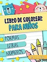 Libro de colorear para niños: Formas Letras Números: de 1 a 4 años: Un divertido cuaderno de actividades para niños y niña...