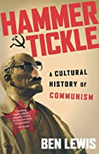 Hammer and Tickle: A Cultural History of Communism