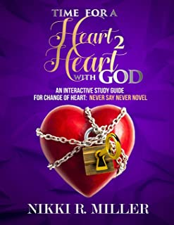 TIME FOR A Heart 2 Heart WITH GOD: An Interactive Study Guide for Change of Heart: Never Say Never Novel