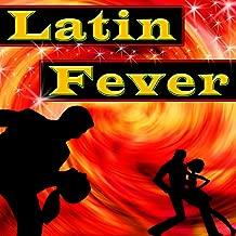 Latin Fever - Hit Latin Pop Music For The Dancefloor