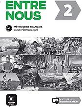 Entre nous 2 Guide pédagogique: Entre nous 2 Guide pédagogique (FLE NIVEAU ADULTE TVA 5,5%)